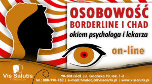 Osobowość borderline i CHAD okiem psychologa i lekarza